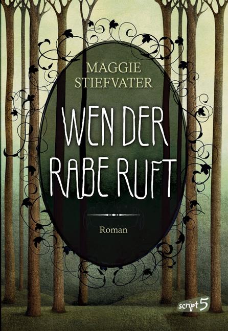 [Rezension] Wen der Rabe ruft von Maggie Stiefvater