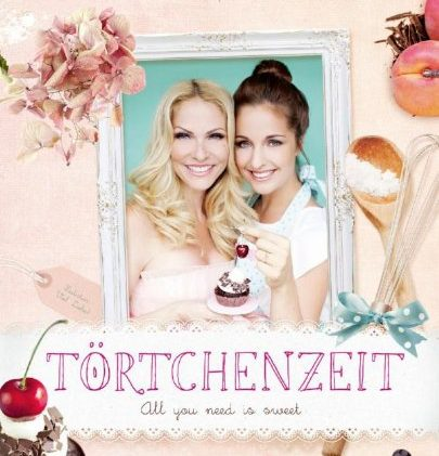 [Rezension] Törtchenzeit – All you need is sweet – von Sonya Kraus und Jessi Hesseler