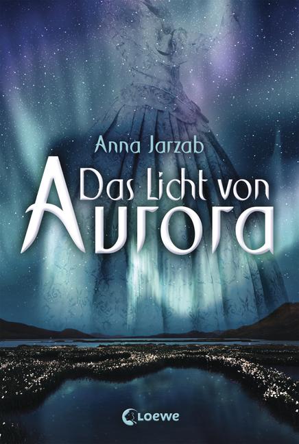 [Leseprobe] Das Licht von Aurora, Anna Jarzab