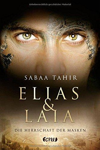 [Rezension] Elias & Laia – Die Herrschaft der Masken von Sabaa Tahir
