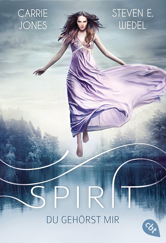 [Rezension + Gewinnspiel] Spirit – Du gehörst mir von Carrie Jones und Steven E. Wedel