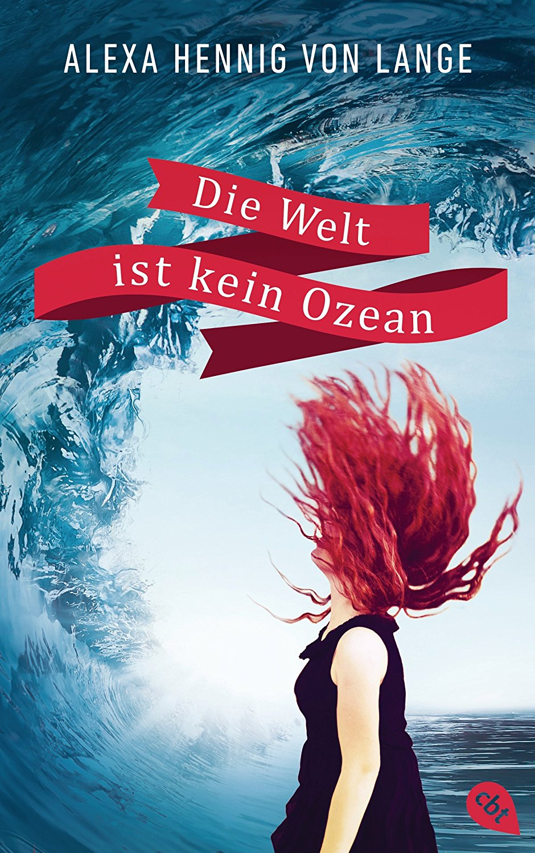 [Rezension] Die Welt ist kein Ozean von Alexa Henning von Lange