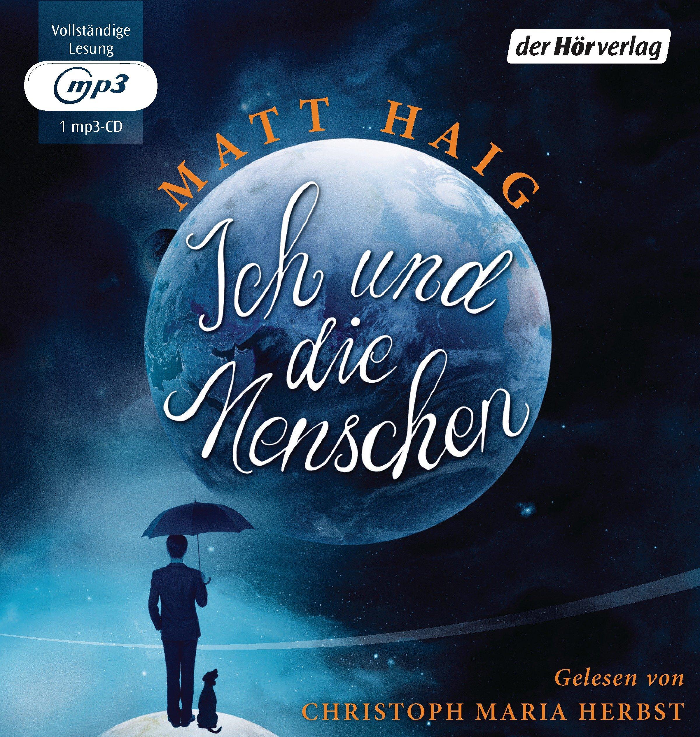 [Hörbuch – Rezension] Ich und die Menschen von Matt Haig