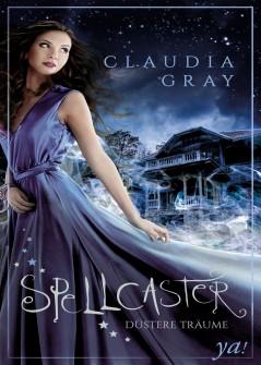 [Rezension] Spellcaster – Düstere Träume – von Claudia Gray