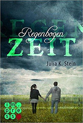 """[Rezension] Leda & Silas, Band 1: """"Regenbogenzeit"""" von Julia K. Stein"""