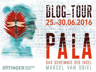 """[BLOGTOUR TAG 4] """"Pala – Das Geheimnis der Insel"""" von Marcel  van Driel"""