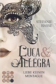 """[Rezension] """"Luca & Allegra, Band 1: Liebe keinen Montague"""" von Stefanie Hasse"""