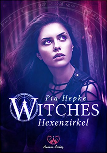 [Rezension] Witches – Hexenzirkel von Pia Hepke