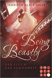 "[Rezension] ""Being Beastly. Der Fluch der Schönheit"" von Jennifer Alice Jager"