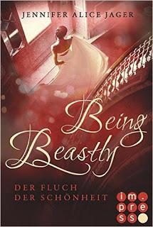 """[Rezension] """"Being Beastly. Der Fluch der Schönheit"""" von Jennifer Alice Jager"""