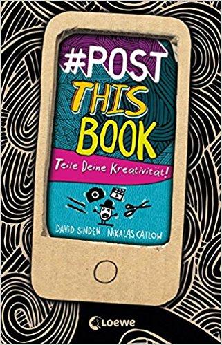 [Rezension] #Post this Book: Teile deine Kreativität von David Sinden und Nikalas Catlow