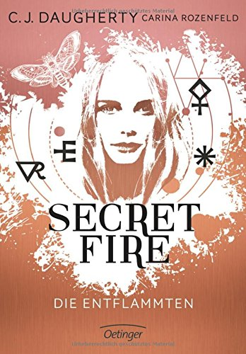 "[Rezension] ""Secret Fire – Die Entflammten"" (Band 1)  von C.J. Daugherty"