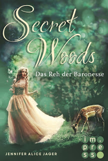 [Rezension] Secret Woods Band 1 – Das Reh der Baronesse –  von Jennifer Alice Jager