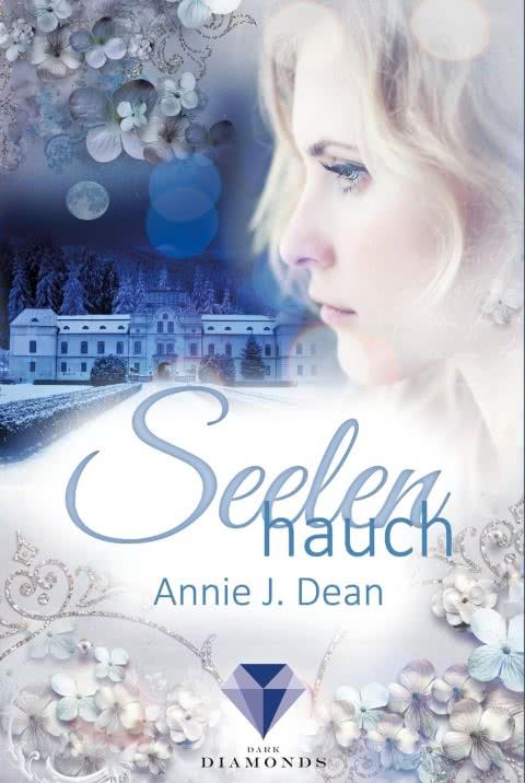 [Rezension] Seelenhauch von Annie J. Dean