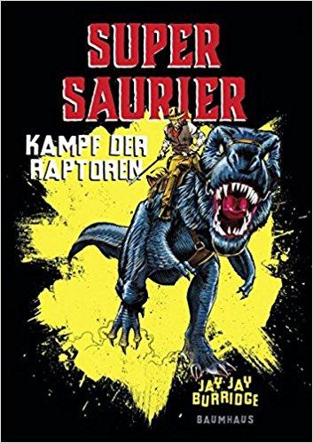 [Rezension] Supersaurier – Kampf der Raptoren von Jay- Jay Burridge