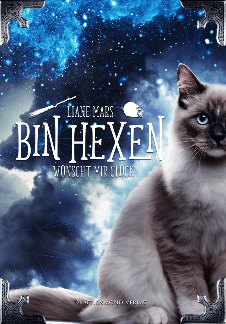 """[Rezension] """"BIN HEXEN – Wünscht mir Glück"""" von Liane Mars"""