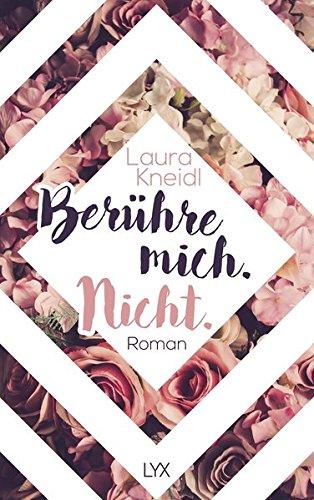 """[Rezension] """"Berühre.mich.nicht"""" von Laura Kneidl"""