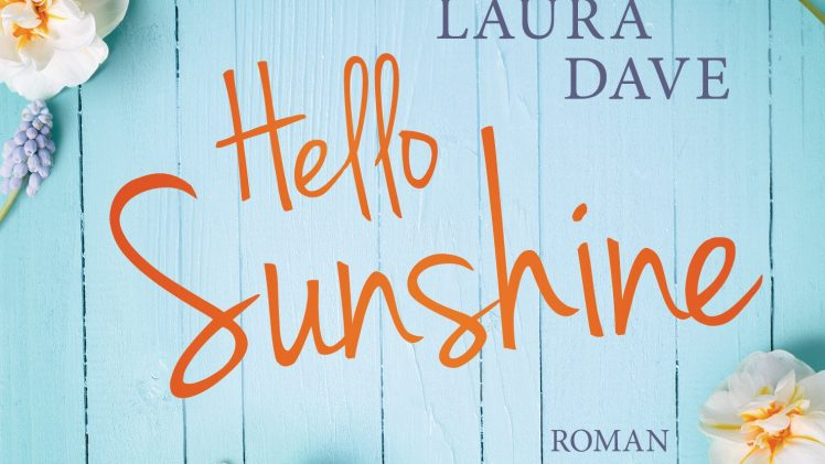 "[Rezension] ""Hello Sunshine"" von Laura Dave"