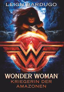"""[Rezension] """"WONDER WOMAN – Kriegerin der Amazonen"""" von Leigh Bardugo"""
