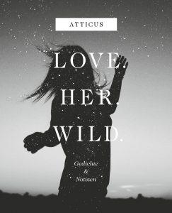 Atticus Love Her Wild
